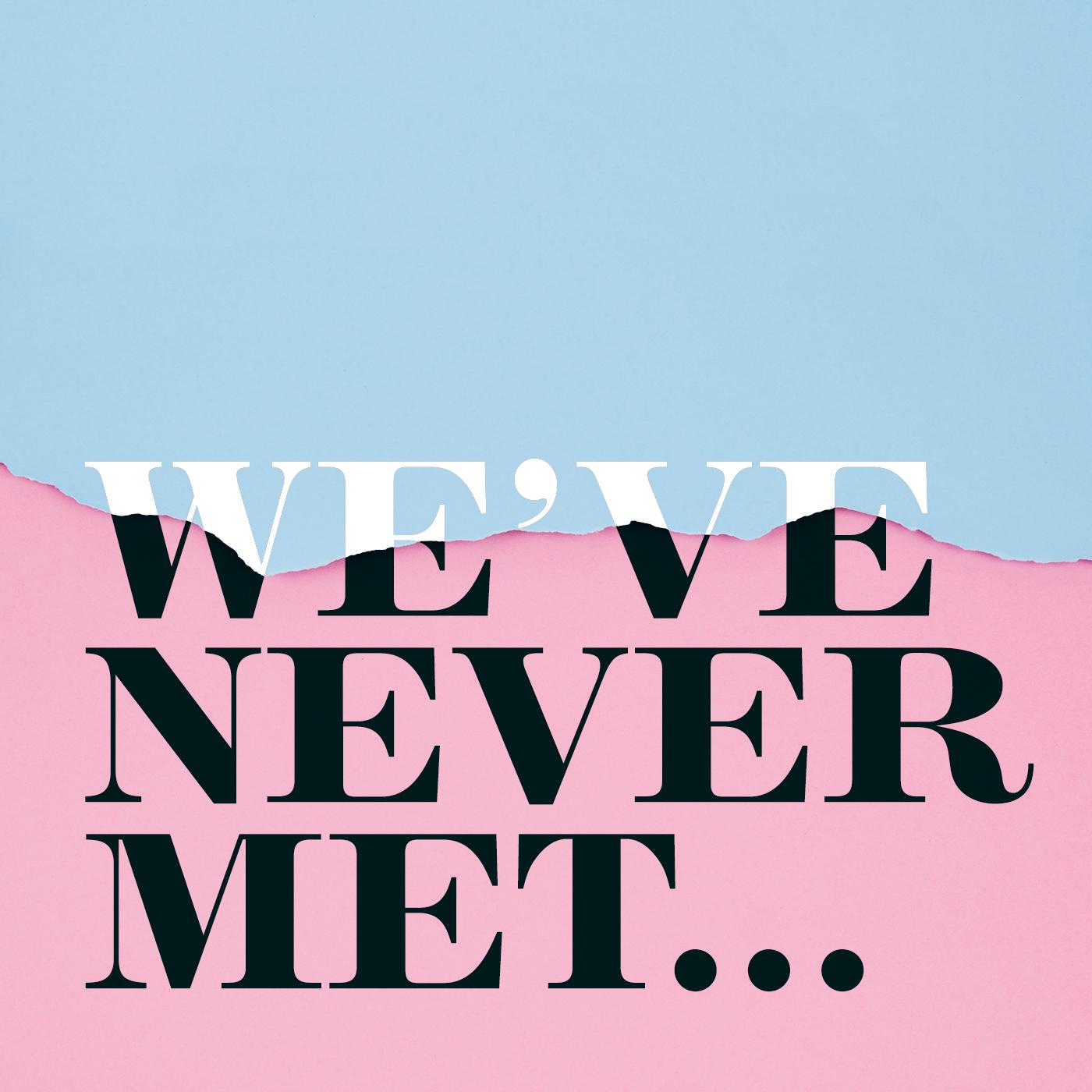 We've Never Met w/ Adam & Ryan